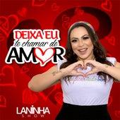 Deixa Eu te Chamar de  Amor by Laninha Show