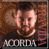 Acorda pra Vida (Acústico) by Fabio Alves