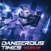 Dangerous Times - Modern Action by Gothic Storm