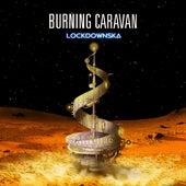 Lockdownska de Burning Caravan
