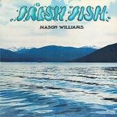 Fresh Fish by Mason Williams