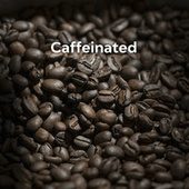Caffeinated by Various Artists