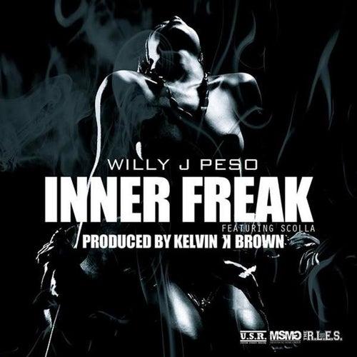 Inner Freak (feat. Scolla) - Single by Willy J Peso