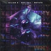 Tell Me Why by Kilian K