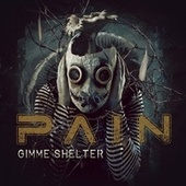 Gimme Shelter by Pain