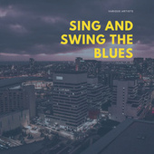 Sing and Swing the Blues by Various Artists