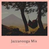 Jazzanooga Mix by Various Artists