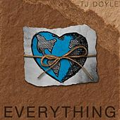 Everything - Single by T.J. Doyle