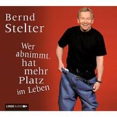 Wer abnimmt, hat mehr Platz im Leben von Bernd Stelter
