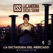 La Dictadura del Mercado by Lacandona Social Sound
