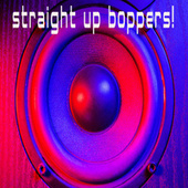 STRAIGHT UP BOPPERS! by Kph