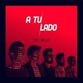 A Tu Lado by The Mills