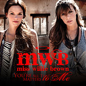 You're All That Matters To Me by Miss Willie Brown
