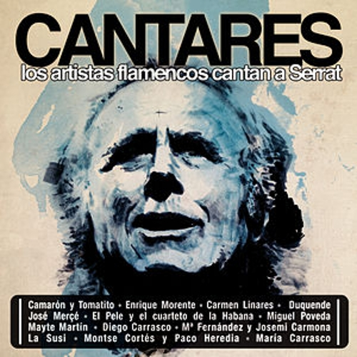 Cantares. Los Artistas Flamencos Cantan A Serrat by Various Artists