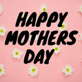 Happy Mothers Day de Various Artists