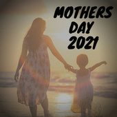 Mothers Day 2021 de Various Artists