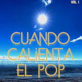 Cuando Calienta El Pop Vol. 1 de Various Artists