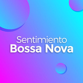 Sentimiento Bossa Nova de Various Artists