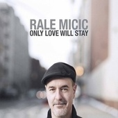 Only Love Will Stay fra Rale Micic