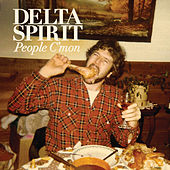People C'Mon / Trashcan by Delta Spirit