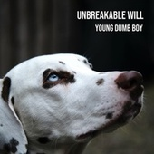 Unbreakable will by Young Dumb Boy