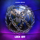 Lock Off von Gang Mka
