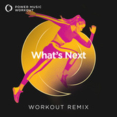 What's Next - Single van Power Music Workout