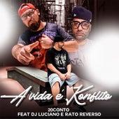 A Vida É Konflito by Rapper 20conto