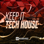 Keep It Tech House, Vol. 06 by Various Artists