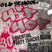 Old School Hip Hop: 30 Essential Party Tracks von Fresh Beat MCs