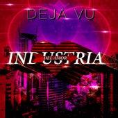 Deja Vu by Industria Del Amor
