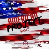 American Project by Nasty