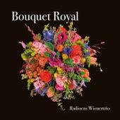 Bouquet Royal by Radioens Wienertrio
