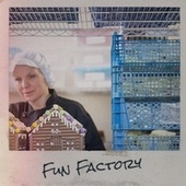 Fun Factory von Various Artists