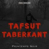 Tafsut Taberkant: Printemps noir de Zedek Mouloud