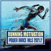 Running Motivation: Power Dance Hits 2021.2 von Various Artists