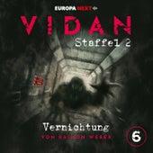Staffel 2: Schrei nach Stille, Folge 6: Vernichtung von Vidan