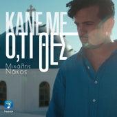 Kane Me O,ti Thes de Michalis Nakos