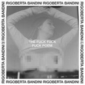 The Fuck Fuck Fuck Poem by Rigoberta Bandini