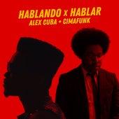Hablando x Hablar de Alex Cuba