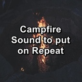 Campfire Sound to put on Repeat by S.P.A