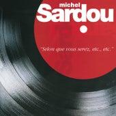 Selon Que Vous Serez, Etc, Etc de Michel Sardou