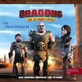 Folge 27: Astrids Team / Die Drachenjäger 1+2 (Das Original-Hörspiel zur TV-Serie) von Dragons - Auf zu neuen Ufern