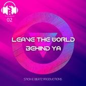 Leave The World Behind Ya (Extended Mix) de Stick-e Beatz