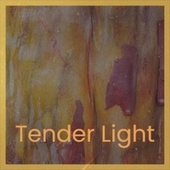Tender Light by Various Artists