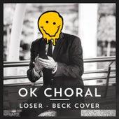 Loser (Beck Cover) von OK Choral