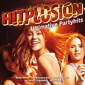 Hitplosion - Ultimative Partyhits von Various Artists
