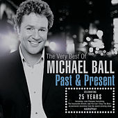 Past And Present: The Very Best Of Michael Ball by Michael Ball