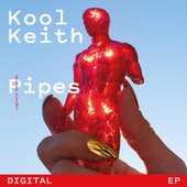 Pipes by Kool Keith