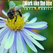 Work like the bee Lofi Chill by Old School Beats